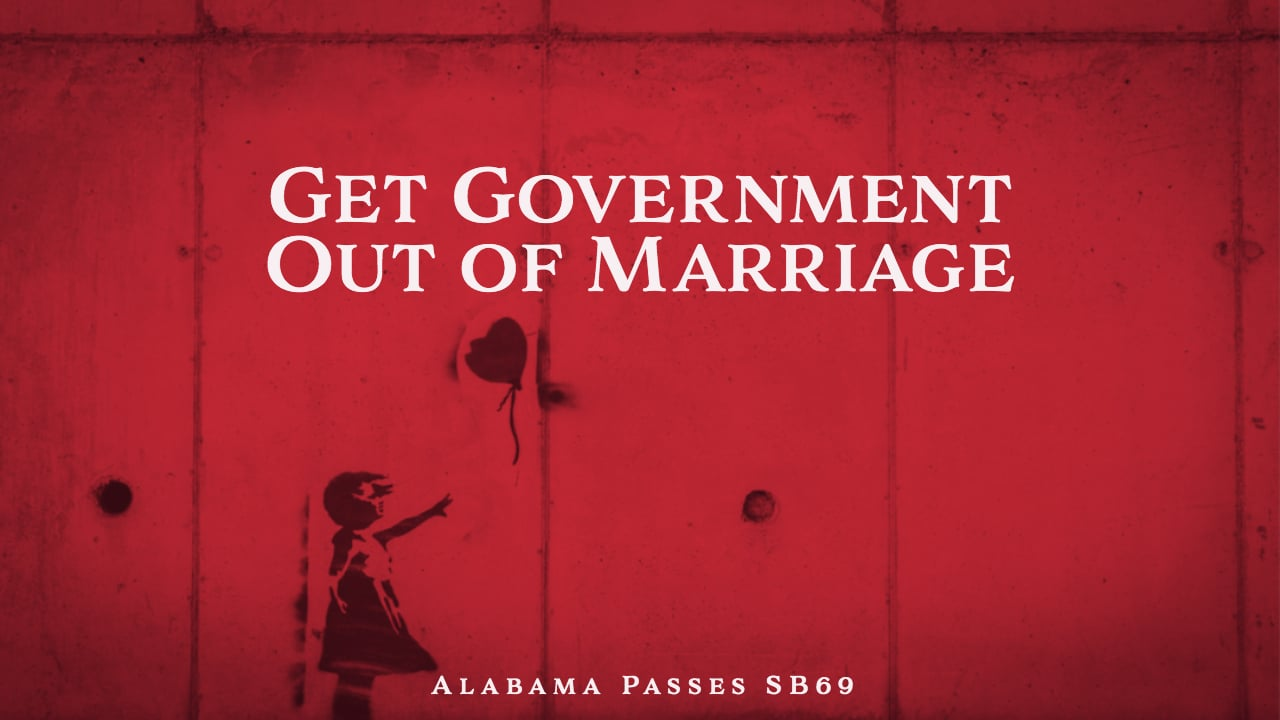 To The Governor: Alabama Passes Bill To Eliminate Marriage